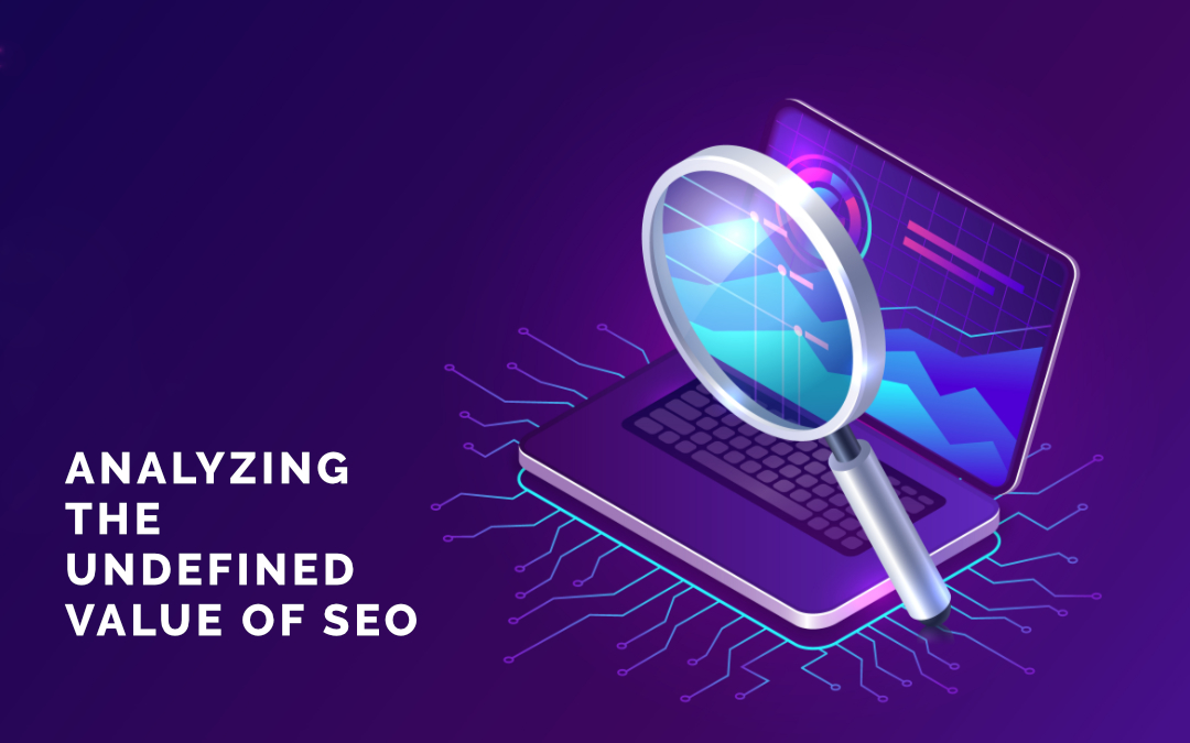 Analyzing the Undefined Value of SEO