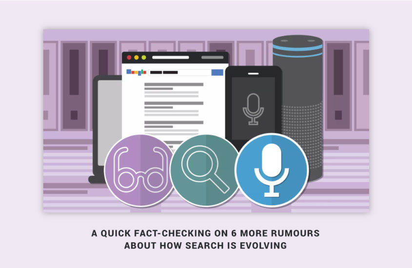 A Quick Fact-checking on 6 More Rumours about How Search is Evolving