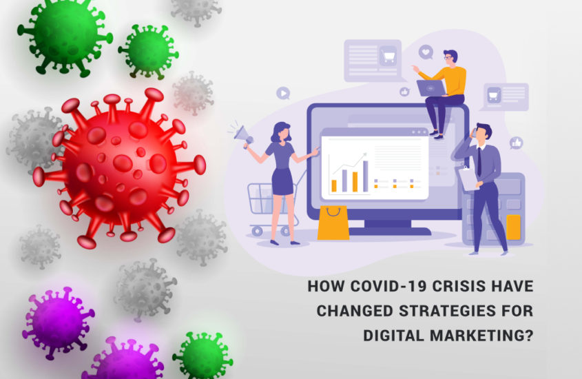 How Covid-19 crisis have changed strategies for Digital Marketing?