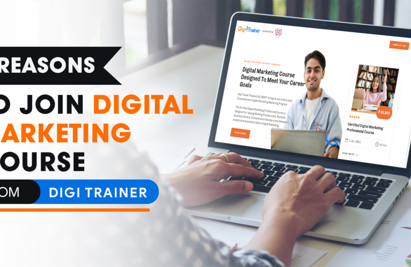 7 Reasons To Join Digital Marketing Course from Digi Trainer